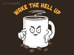 Wake The Hell Up!