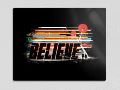 """Be a Believer"" 11"" x 14"" Metal Poster"