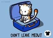 Don't Leave Meowt