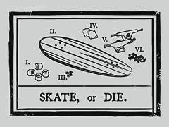 SKATE, or DIE
