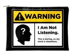 Not Listening Warning Accessory Pouch