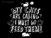 My Cats Are Calling And I Must Go