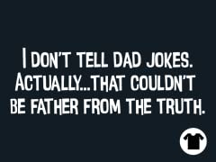 I Don't Tell Dad Jokes