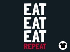 Eat, Eat, Eat, Repeat