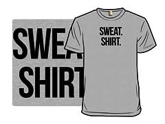Sweat. Shirt.