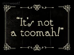 It's Not a TOOMAH