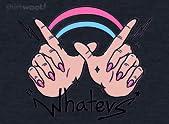 Whatevs!