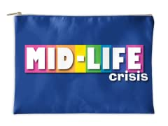 """""""Mid-Life Crisis"""" Accessory Pouch"""