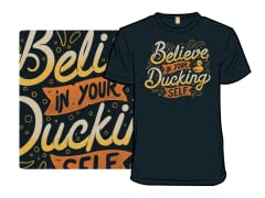 Believe In Your Ducking Self