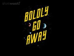 Boldly Go Away