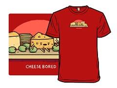 Cheese Bored