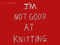 Not Good at Knitting