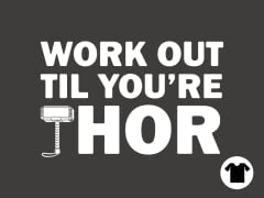 Work Out Til You're Thor