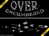 Over-encumbered