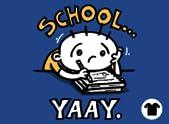 School...Yaay!.