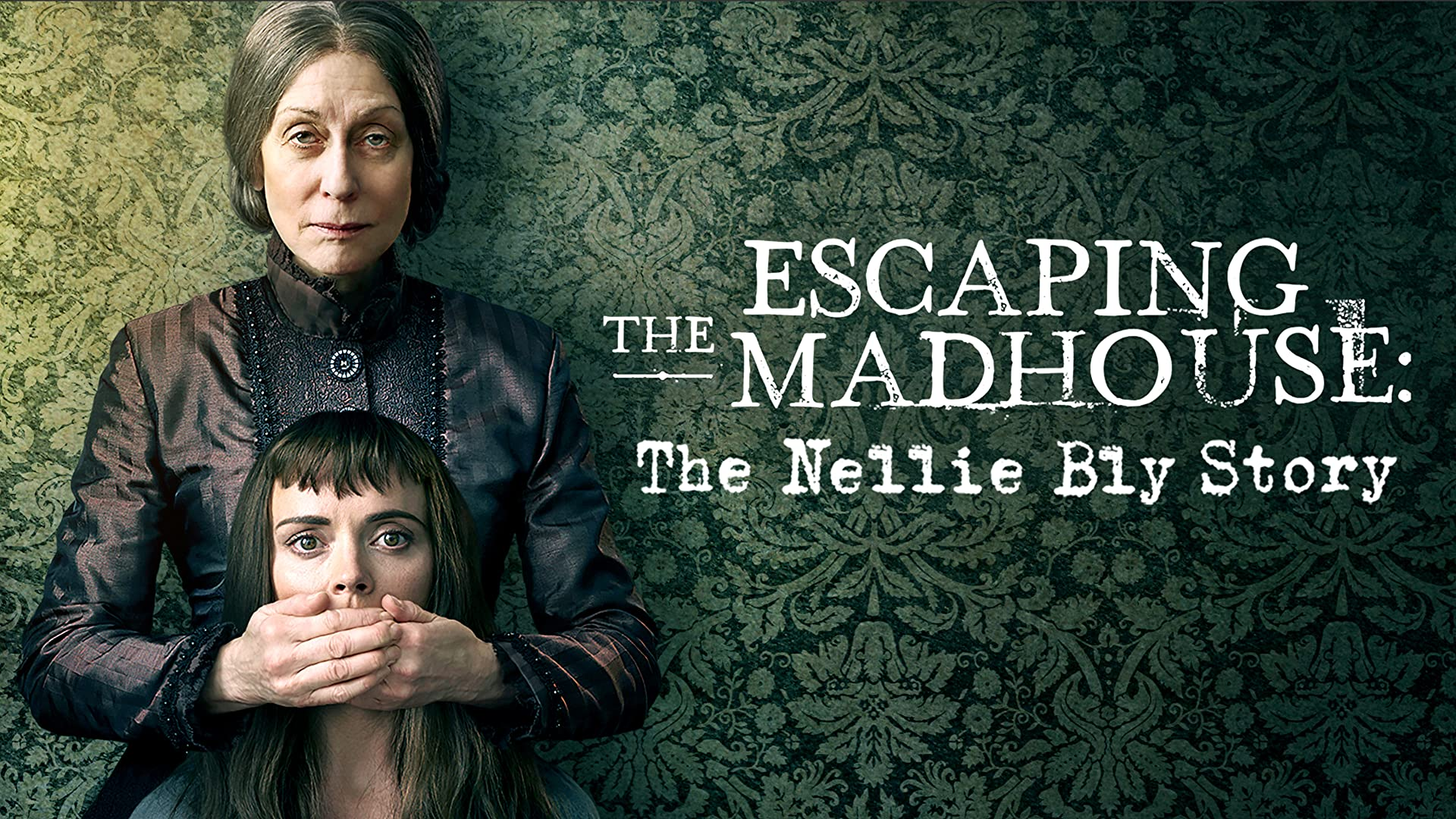 Escaping The Madhouse: The Nellie Bly Story - Season 1