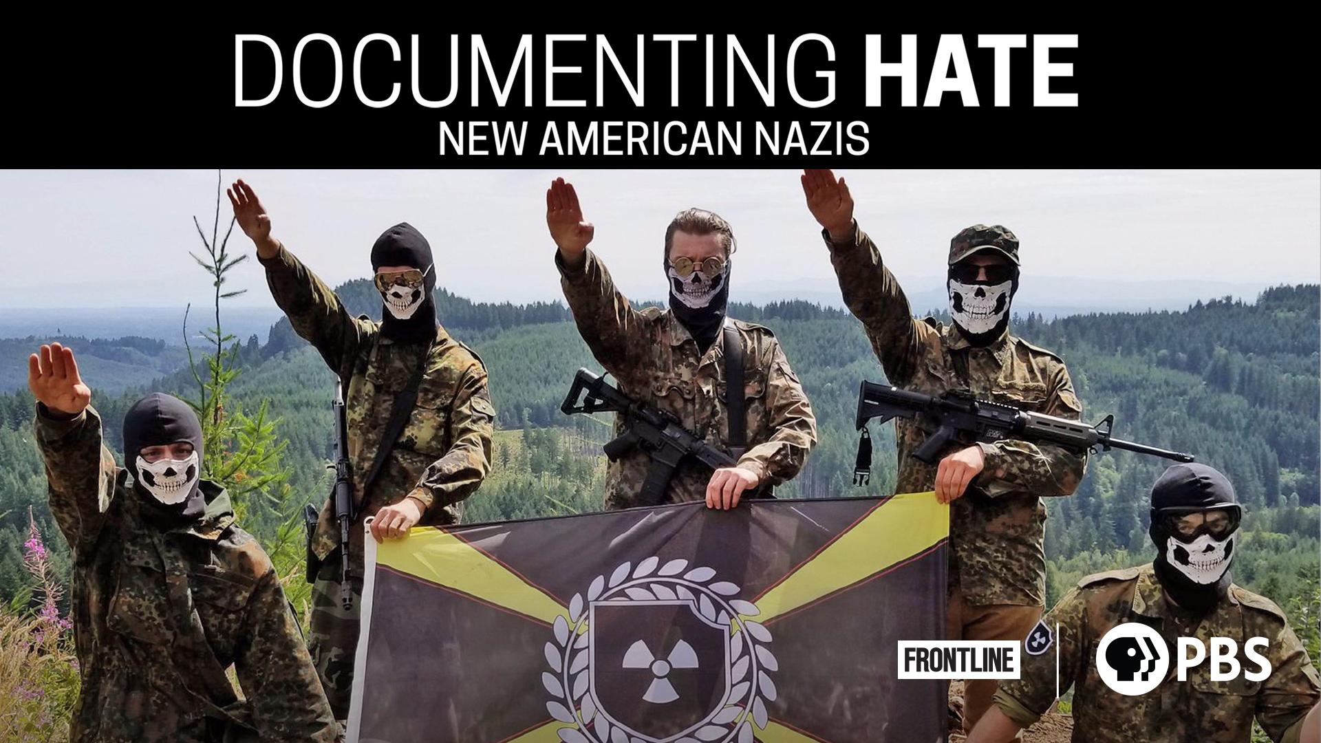 Documenting Hate: New American Nazis