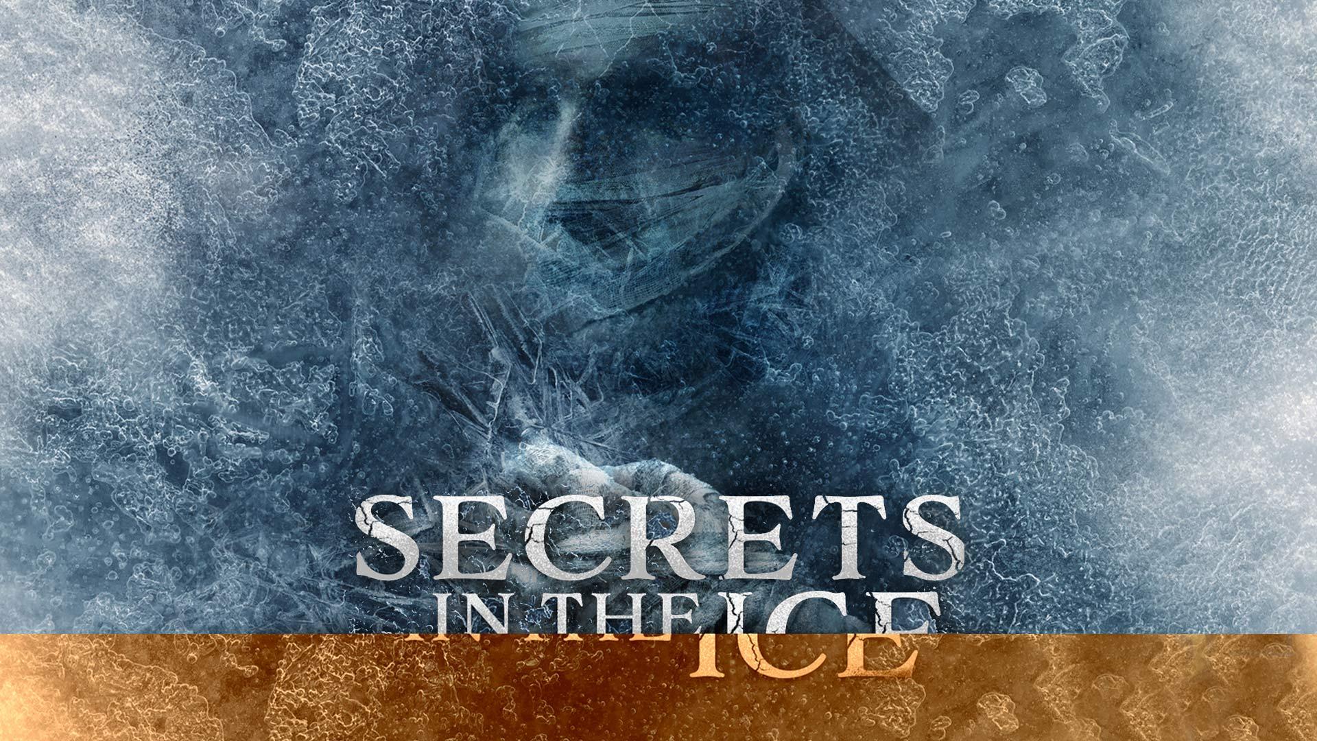 Secrets in the Ice - Season 1