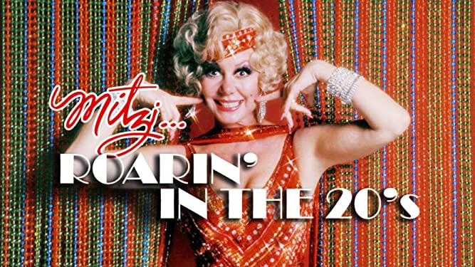 Mitzi... Roarin' in the 20s