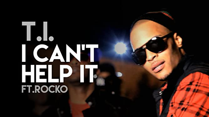 T.I - I Can't Help It ft. Rocko
