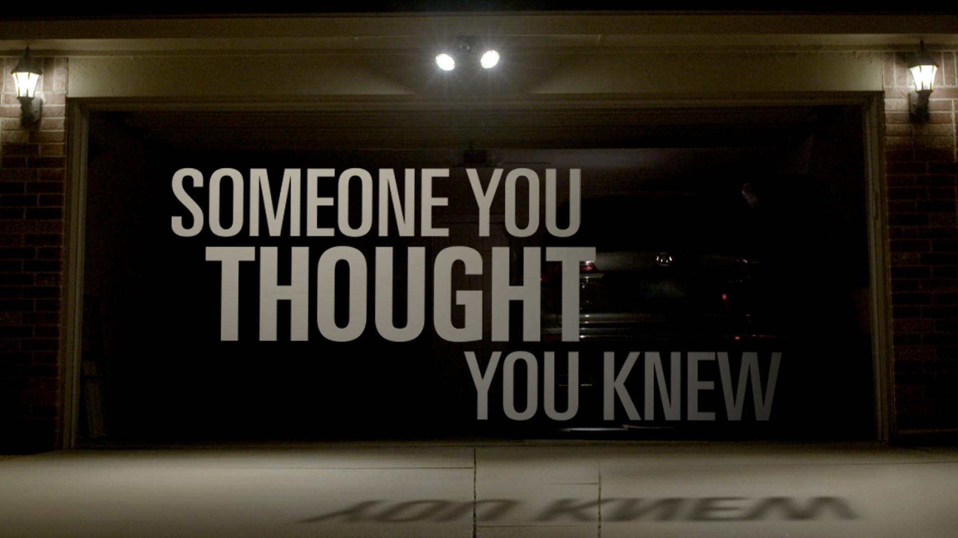 Someone You Thought You Knew - Season 1