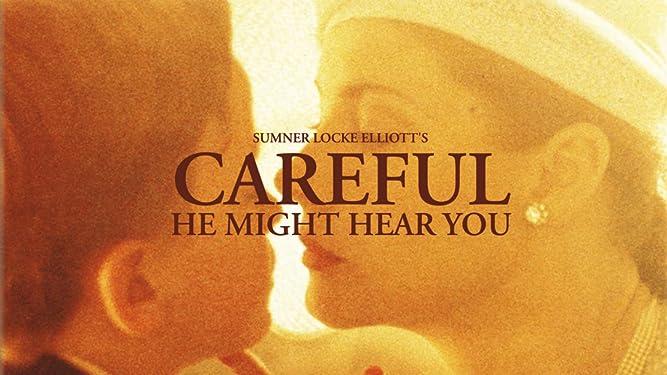 Careful He Might Hear You