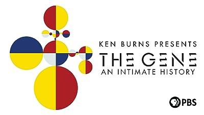 Ken Burns Presents The Gene: An Intimate History