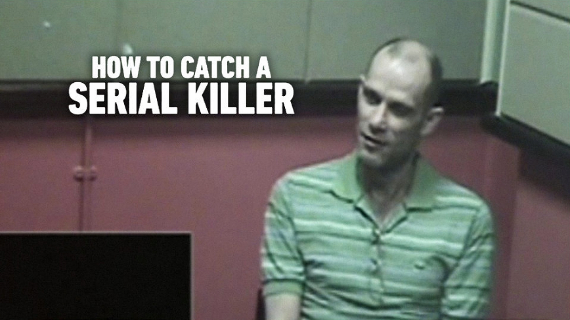 How to Catch a Serial Killer