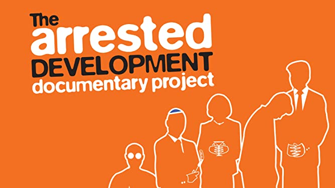 Arrested Development Documentary Project
