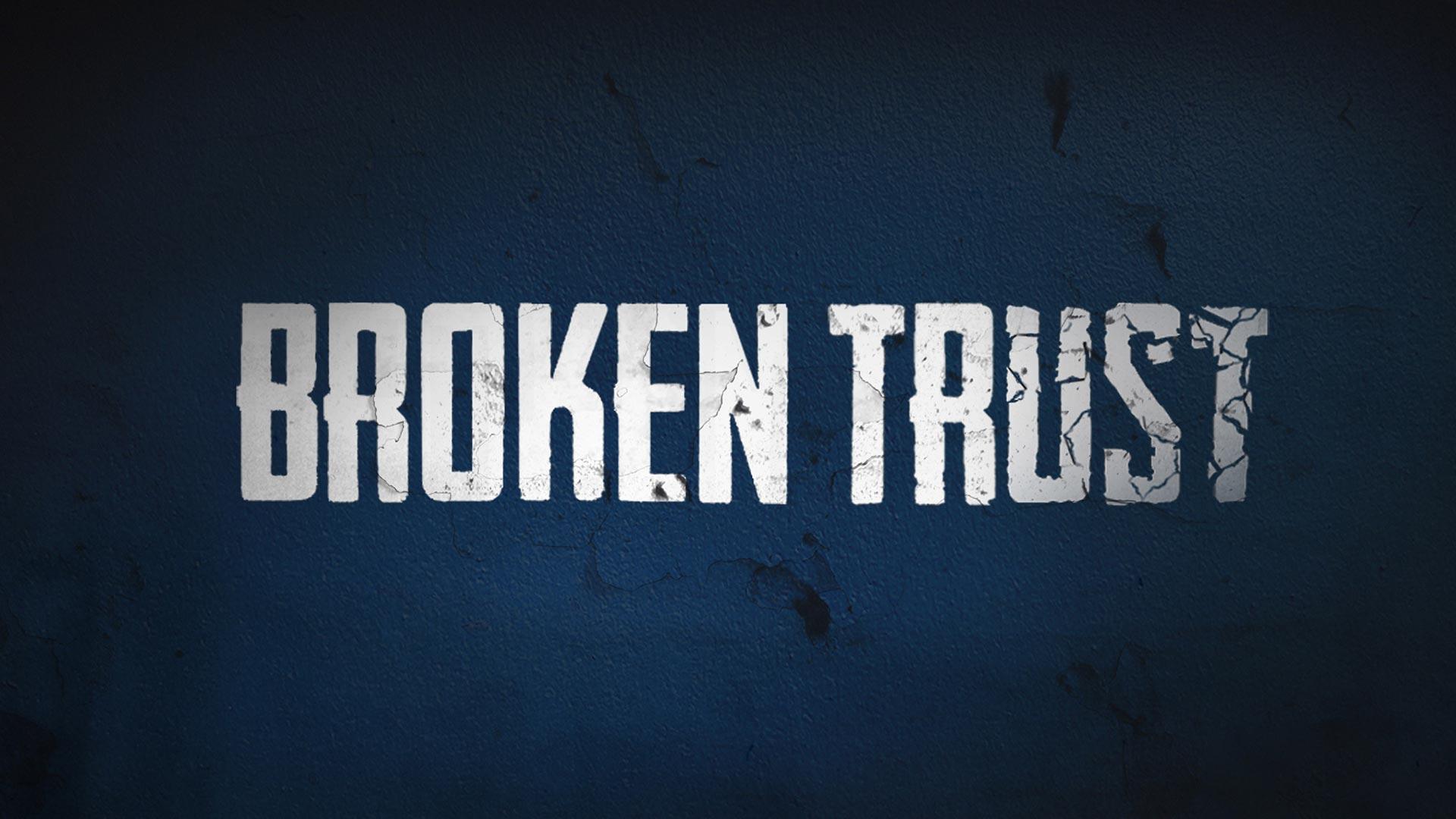 Broken Trust Season 1