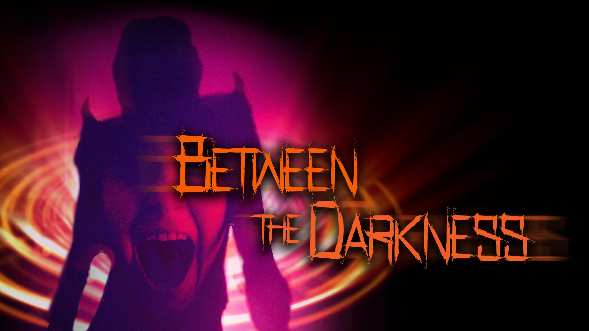 Between The Darkness