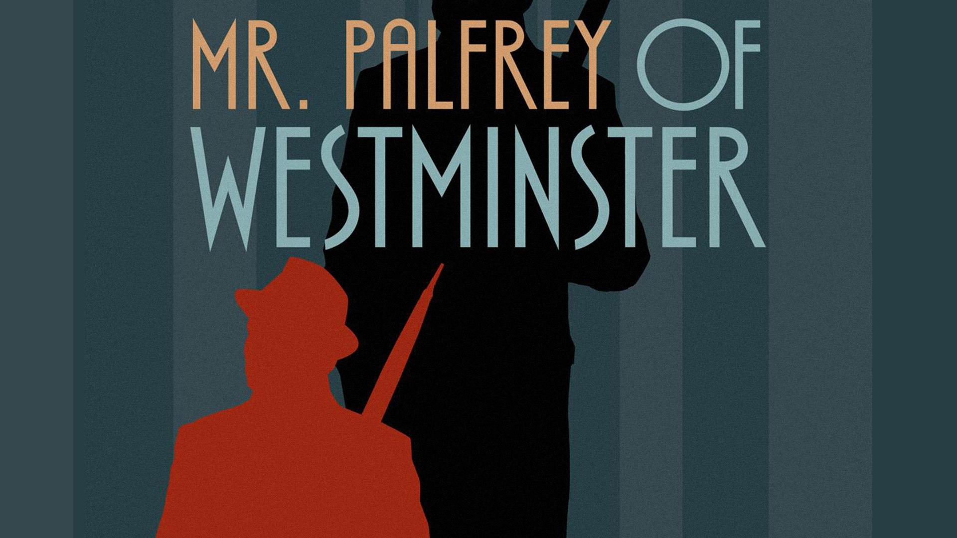 Mr. Palfrey of Westminster, Series 1