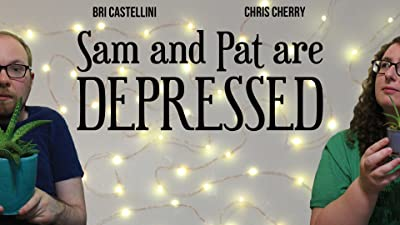 Sam and Pat Are Depressed