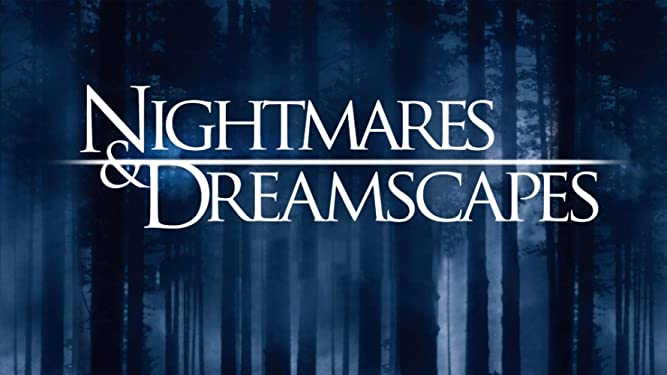 Nightmares & Dreamscapes: The Complete Series