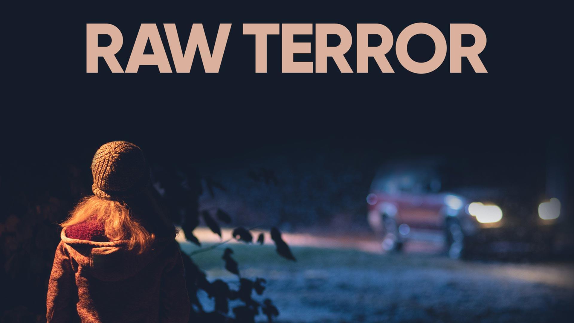 Raw Terror - Season 1