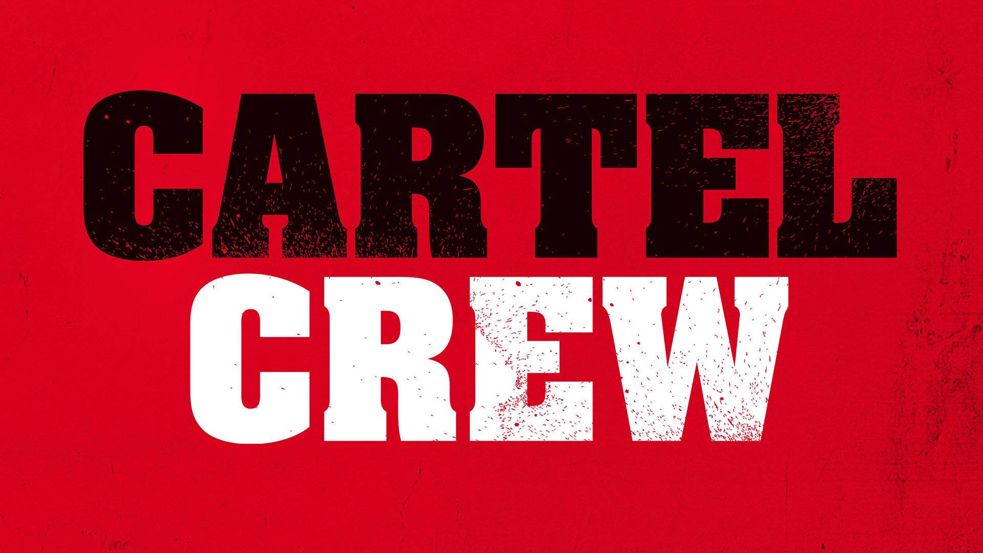 Cartel Crew Season 1