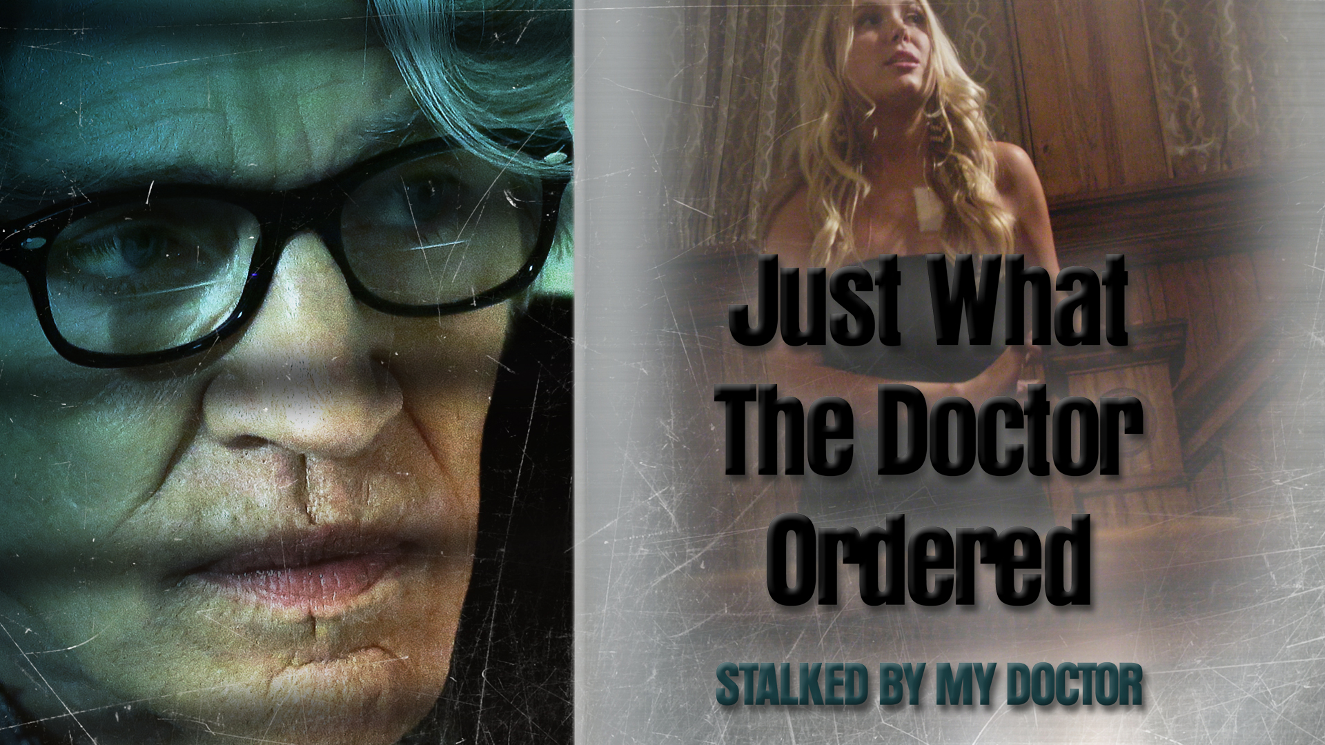 Stalked By My Doctor: Just What the Doctor Ordered