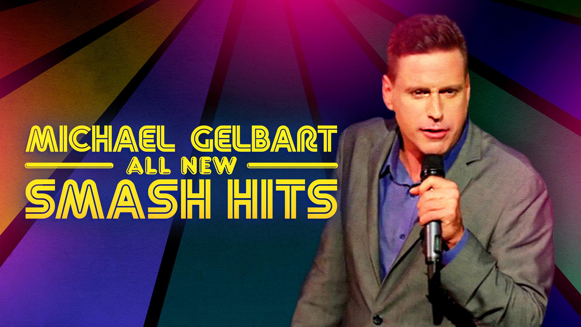 Michael Gelbart: All New Smash Hits