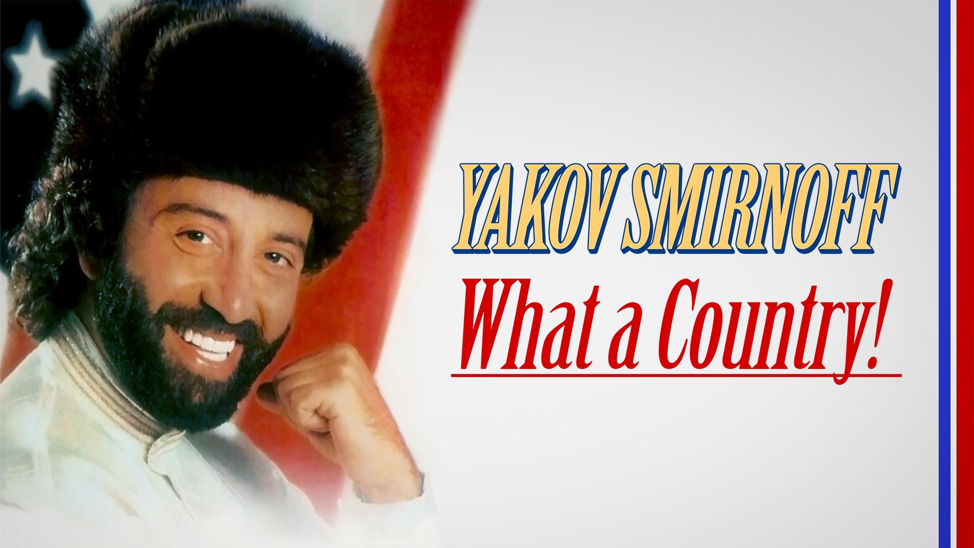 Yakov Smirnoff: What A Country!