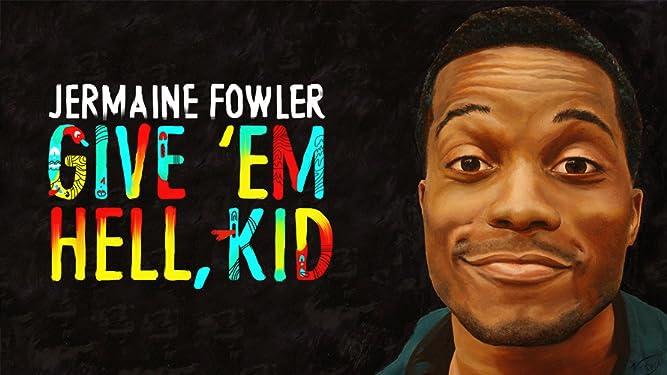 Jermaine Fowler: Give 'Em Hell, Kid