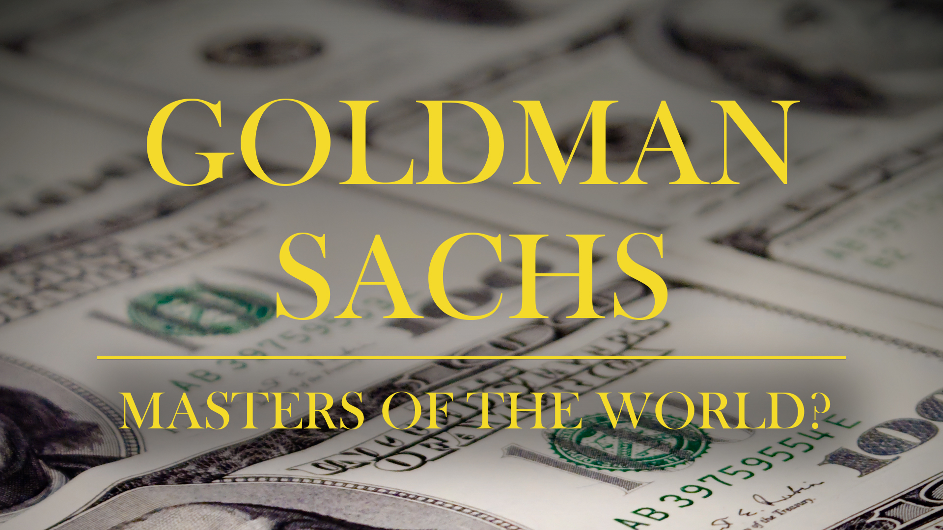 Goldman Sachs: Master Of The World? (English Subtitles)