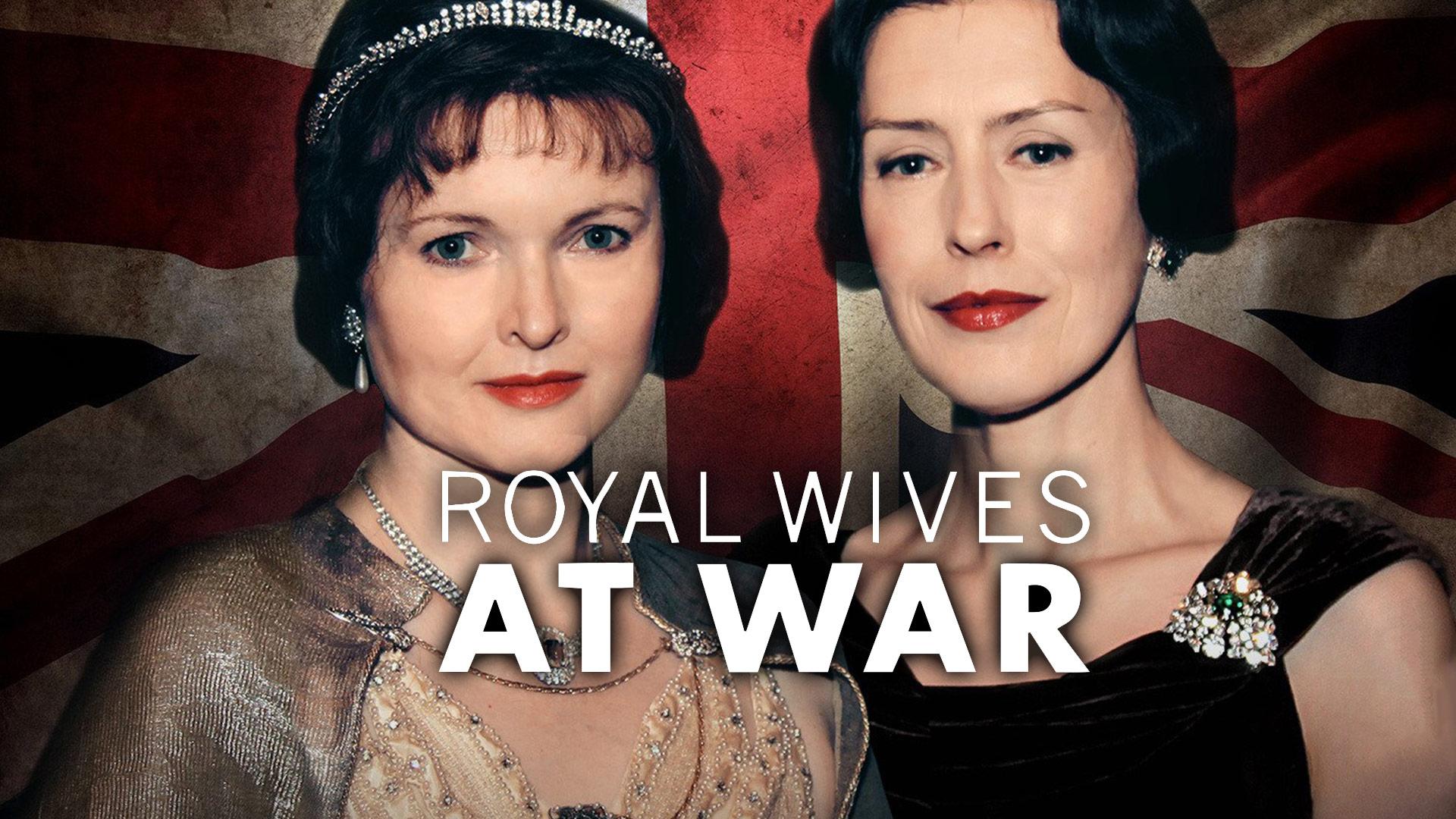 Royal Wives at War Season 1