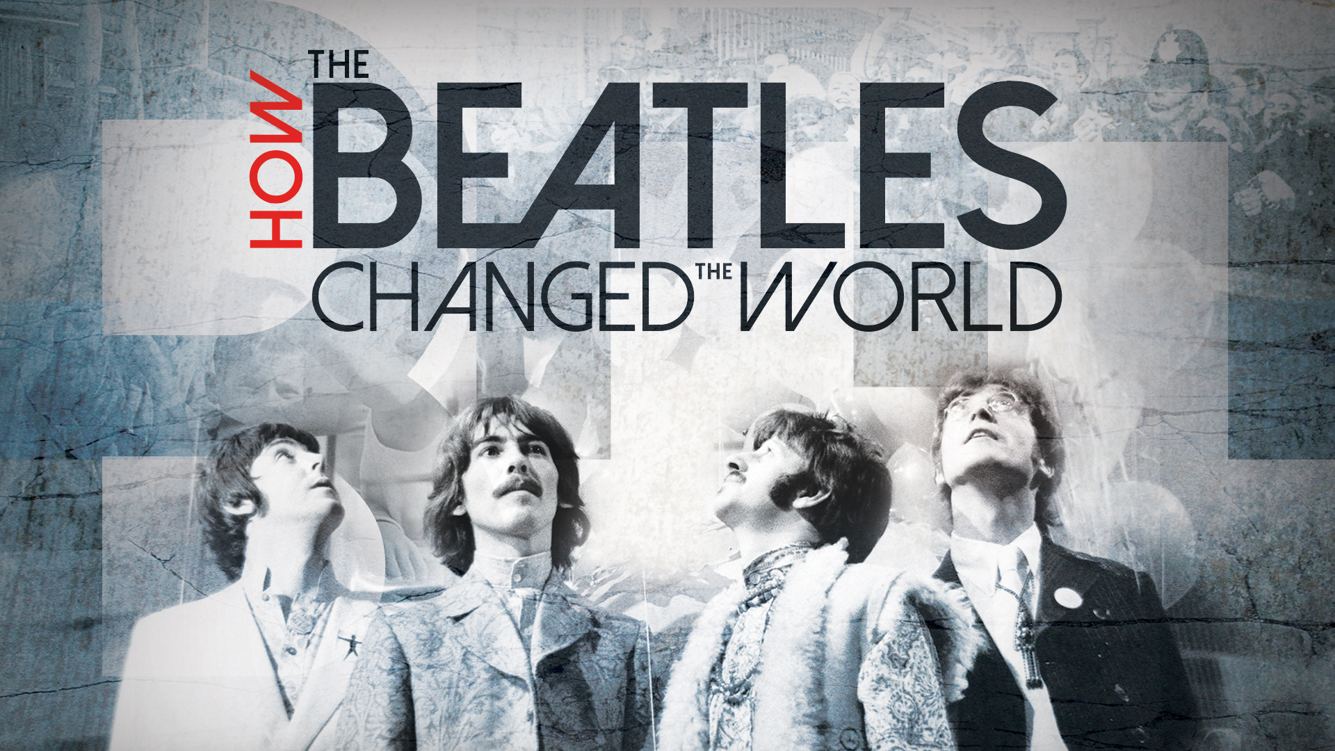 How the Beatles Changed the World