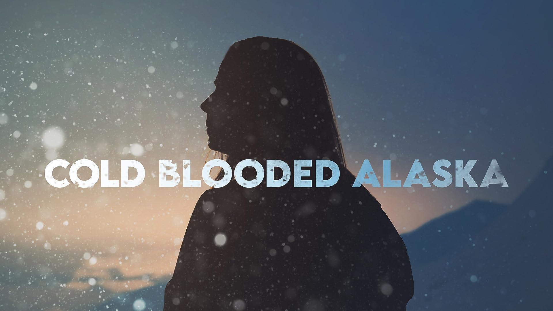 Cold Blooded Alaska - Season 1