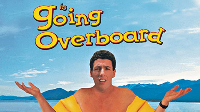 Prime Video: GOING OVERBOARD Movies Some People Refuse To Finish