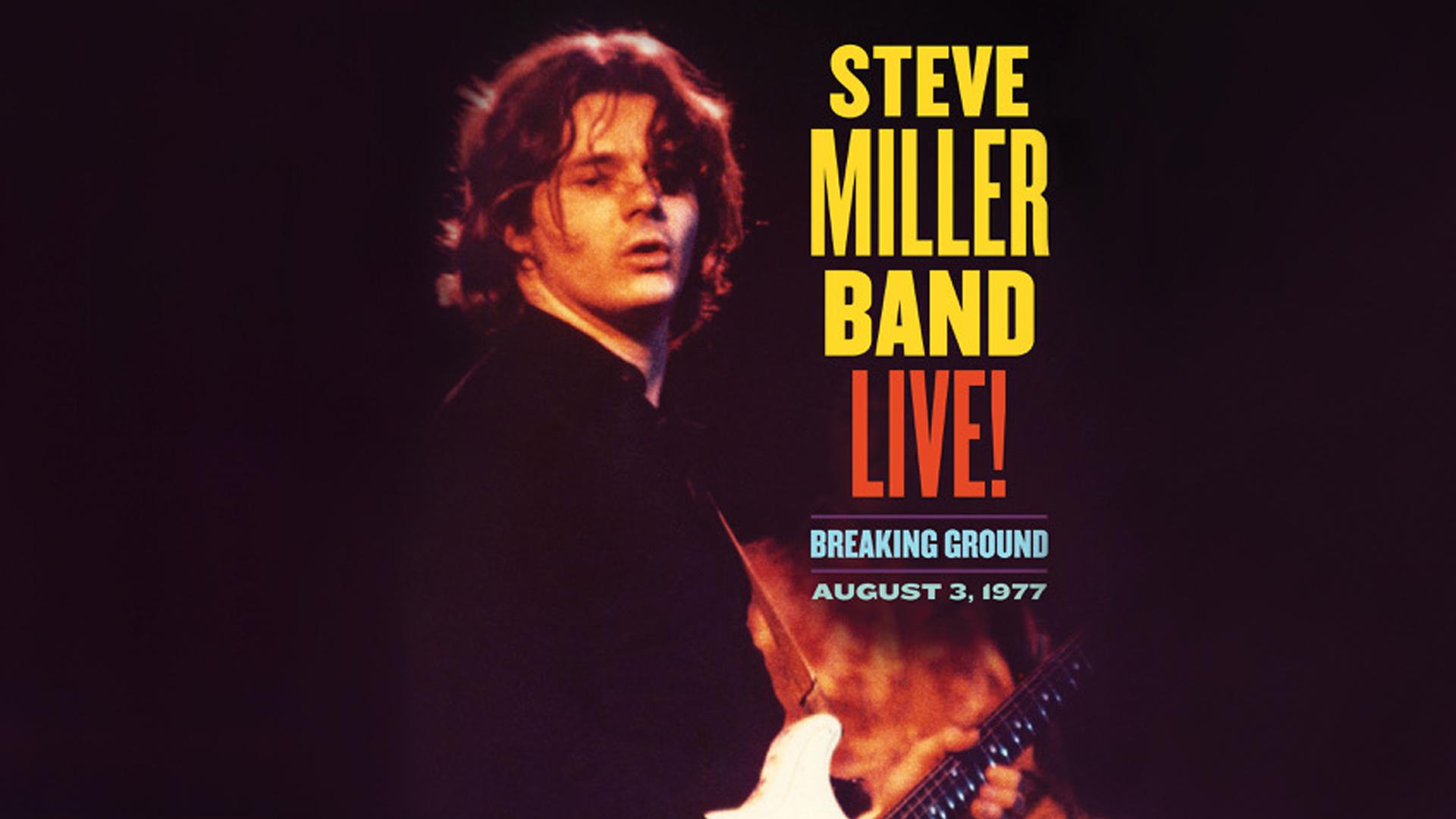 Steve Miller Band Live!: Breaking Ground August 3, 1977