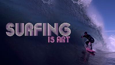 Surfing is Art