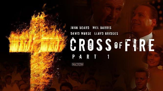 Cross of Fire - Part 1 (Restored)