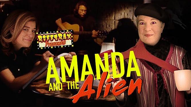 RiffTrax Presents: Amanda and the Alien