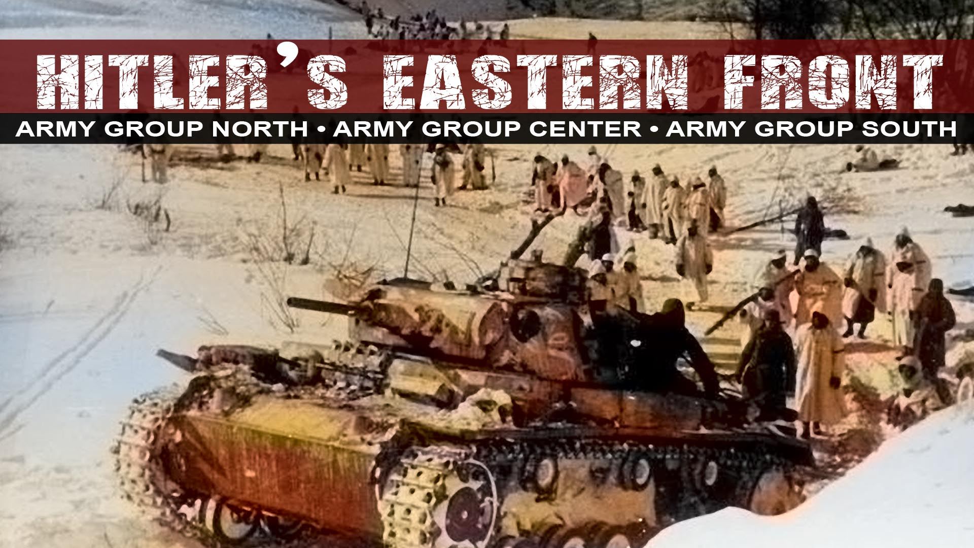 Hitler's Eastern Front: Army Group North, Army Group Center, & Army Group South